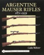 27094 - Webster, C. - Argentine Mauser Rifles 1871-1959