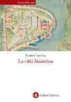 27096 - Concina, E. - Citta' bizantina (La)