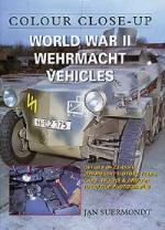 27114 - Suermondt, J. - Colour Close Up: World War II Wehrmacht Vehicles