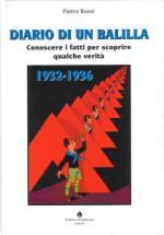 27136 - Rossi, P. - Diario di un Balilla. Conoscere i fatti per scoprire qualche verita' 1932-1936