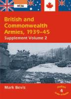 27172 - Bevis, M. - British and Commonwealth Armies 1939-1945 Supplement 2