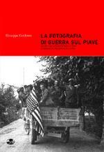 27187 - Cordenos, G. - Fotografia di guerra sul Piave Vol 1: Da Capo Sile a Ponte di Piave le imprese dei decorati e degli arditi (La)