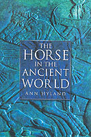 27197 - Hyland, A. - Horse in the ancient World (The)
