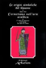 27222 - Viel-Cadet de Grassicourt-Du Roure de Paulin, R.-F.-Barone - Origini simboliche del blasone - L'ermetismo nell'arte araldica (Le)