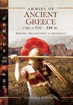 27249 - Esposito, G. - Armies of Ancient Greece Circa 500 to 338 BC. History, Organization & Equipment