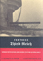 27307 - Kaufmann-Kaufmann, J.E.-H.W. - Fortress Third Reich. German Fortifications and Defence Systems in WWII