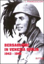 27308 - Francesconi, T. - Bersaglieri in Venezia Giulia 1943-1945