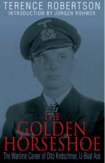 27317 - Robertson, T. - Golden Horseshoe. The Wartime Career of Otto Kretschmer, U-Boat Ace (The)