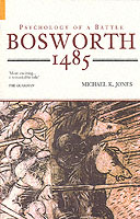 27325 - Jones, M.K. - Bosworth 1485. Psychology of a Battle