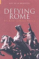 27326 - De la Bedoyere, G. - Defying Rome. The Rebels of Roman Britain