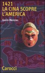 27339 - Menzies, G. - 1421 La Cina scopre l'America