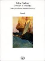 27354 - Partner, P. - Corsari e crociati. Volti e avventure del Mediterraneo