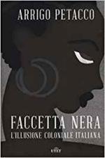 27359 - Petacco, A. - Faccetta Nera. L'illusione coloniale italiana