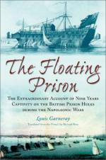 27366 - Garneray, L. - Floating Prison. The Remarkable Account of Nine Years' Captivity on the British Prison Hulks during the Napoleonic Wars (The)