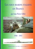 27379 - Gillet, J.P. - Sous-marins Italiens en France 1940-1943 - Marines du Monde 02