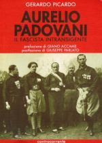 27387 - Picardo, G. - Aurelio Padovani. Il fascista intransigente