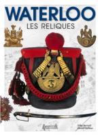 27397 - Bernard-Lachaux, G.-G. - Waterloo. Les reliques