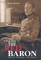 27429 - Kilduff, P. - Talking with the Red Baron. 'Interviews' with Manfred von Richtofen