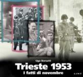 27478 - Borsatti, U. - Trieste 1953. I fatti di Novembre