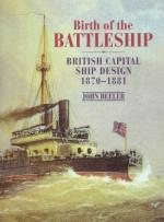 27512 - Beeler, J. - Birth of the Battleship. British Capital Ship Design 1870-1881
