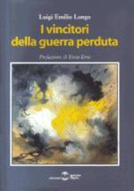 27564 - Longo, L.E. - Vincitori della guerra perduta (I)