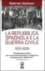 27565 - Jackson, G. - Repubblica Spagnola e la Guerra Civile 1931-1939 (La)