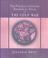 27572 - Swift, J. - Palgrave Concise Historical Atlas of the Cold War