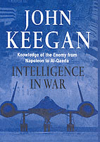 27573 - Keegan, J. - Intelligence in War. Knowledge of the Enemy from Napoleon to Al-Qaeda
