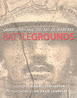 27599 - Stephenson, M. cur - Battlegrounds. Geography and the History of Warfare