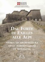 27639 - Amoretti-Petitti, G.-P. cur - Dal Forte di Exilles alle Alpi. Storia ed architettura delle fortificazioni di montagna