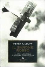 27640 - Kilduff, P. - Barone rosso. La vita e le imprese di Manfred von Richtofen (Il)