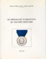 27762 - Miozzi, O. - Medaglie d'Argento al Valor Militare Tomo I [Marina Militare]