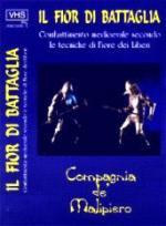 27796 - Malipiero, M. cur - Fior di battaglia. Combattimento Medievale secondo le tecniche di Fiore De' Liberi (Il) VHS