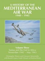 27897 - Shores-Massimello et al., C.-G.-R. - History of the Mediterranean air War 1940-1945 Vol 3: Tunisia and the end in Africa, November 1942-May 1943