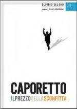27916 - Ellero, E. - Caporetto. Il prezzo della sconfitta