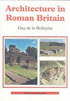 27920 - de la Bedoyere, G. - Architecture in Roman Britain