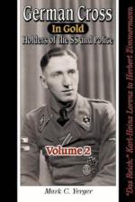 27941 - Yerger, M.C. - German Cross in Gold Vol 2. Holders of the SS and Police: Das Reich: Karl-Heinz Lorenz to Herbert Zimmermann