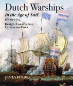 27945 - Bender, J. - Dutch Warships in the Age of Sail 1600-1714. Design, Construction, Careers and Fates