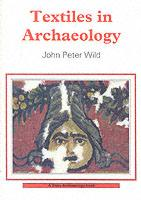 27950 - Wild, J.P. - Textiles in Archaeology