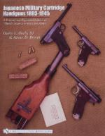 28037 - Derby-Brown, H.L.-J.D. - Japanese Military Cartridge Handguns 1893-1945. A Revised and Expanded Edition of 'Hand Cannons of Imperial Japan'