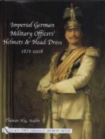28039 - Stubbs, T.N.G. - Imperial German Military Officers' Helmets and Head Dress 1871-1918