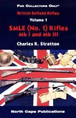 28065 - Stratton, C.R. - British Enfield Rifles Volume 1: SMLE (No.1) Rifles MkI and Mk III 3rd Edition, Revised