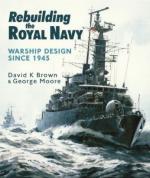 28069 - Brown-Moore, D.K.-G. - Rebuilding the Royal Navy. Warships design since 1945
