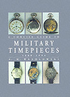 28073 - Wesolowski, Z.M. - Concise Guide to Military Timepieces 1880-1990 (A)