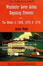28084 - Pirkler, A. - Winchester Lever Action Repeating Firearms Vol 1: the Models of 1866, 1873 and 1876