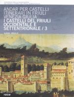 28100 - Virgilio, G. - Andar per castelli. Itinerari in Friuli Venezia Giulia Vol 3: I castelli del Friuli occidentale e settentrionale