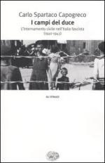 28106 - Capogreco, C.S. - Campi del Duce. L'internamento civile nell'Italia fascista 1940-43 (I)