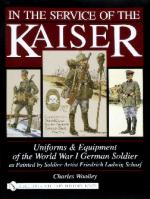 28136 - Woolley, C. - In the Service of the Kaiser. Uniforms and Equipment of the WWI German Soldier as painted by Soldier-Artist F.L. Scharf