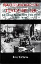 28138 - Kurowski, F. - Battleground Italy 1943-1945. The German Armed Forces in the Battle for the 'Boot'