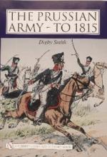 28147 - Smith, D. - Prussian Army to 1815 (The)